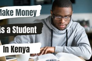 How to Make Money as a University Student in Kenya